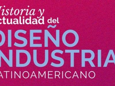Historia y Actualidad Diseño Industrial Latinoamericano Image