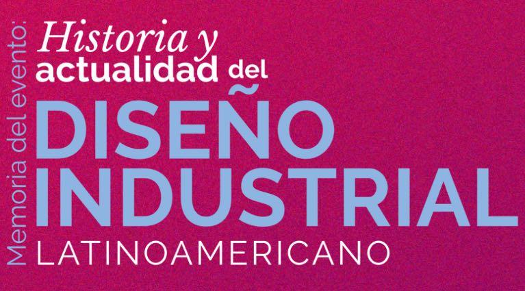 Historia y Actualidad Diseño Industrial Latinoamericano imagen